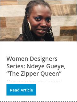 "Women Designers Series: Ndeye Gueye, ""The Zipper Queen"""