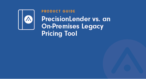 PrecisionLender vs. an On-Premises Legacy Pricing Tool