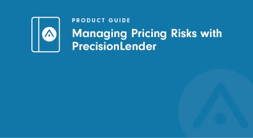Managing Pricing Risks With PrecisionLender