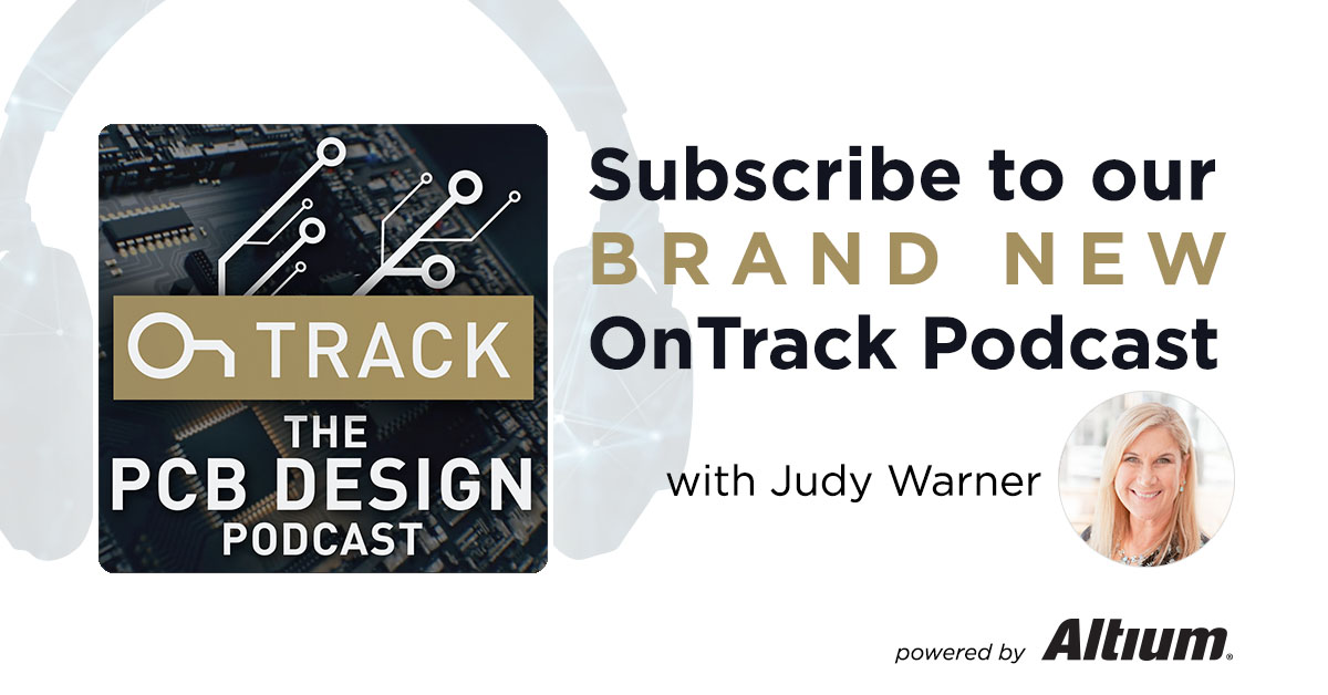 Judy Warner and Altium launch The PCB Design Podcast OnTrack