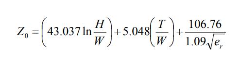 Equation 3. Z₀ = 43.037 ln(H / W) + 5.048(T / W) + 106.76 / [ 1.09 sqrt(e_r)