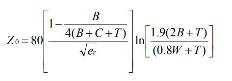 Equation 4. Z₀ = 80 [ 1 - B / (4B + 4C + 4T) ] / sqrt(e_r) * ln [ 1.9 (2B + T) / (0.8W + T) ]