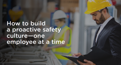 How to build a proactive safety culture—one employee at a time