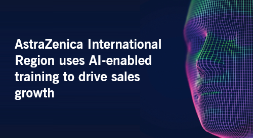Case Study: AstraZenica International Region uses AI-enabled training to drive sales growth