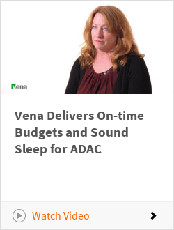 Vena Delivers On-time Budgets and Sound Sleep for ADAC