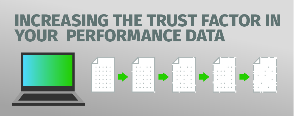 Increasing the trust factor in your performance data