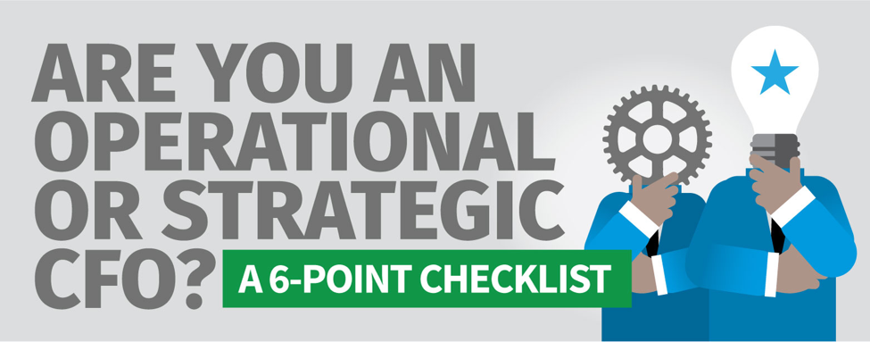 Are you an operational or strategic CFO - a 6 point checklist