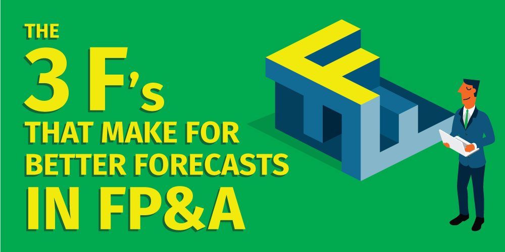 The 3 F's of FP&A Forecasting: Ignore at Your Peril