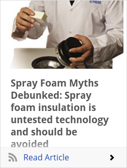 Spray Foam Myths Debunked: Spray foam insulation is untested technology and should be avoided