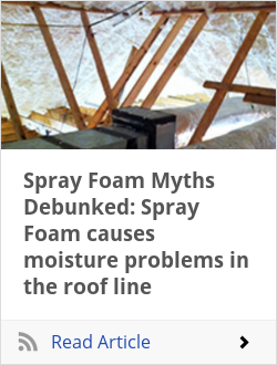 Spray Foam Myths Debunked: Spray Foam causes moisture problems in the roof line