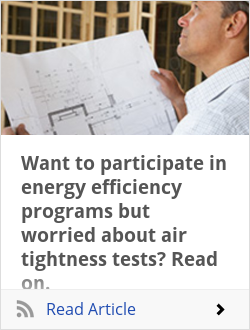 Want to participate in energy efficiency programs but worried about air tightness tests? Read on.