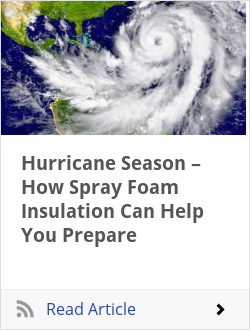 Hurricane Season – How Spray Foam Insulation Can Help You Prepare