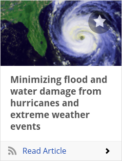 Minimizing flood and water damage from hurricanes and extreme weather events