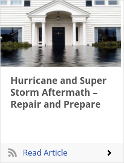 Hurricane and Super Storm Aftermath – Repair and Prepare