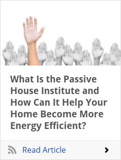 What Is the Passive House Institute and How Can It Help Your Home Become More Energy Efficient?