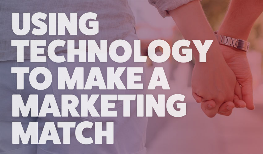 Using technology to make a marketing match