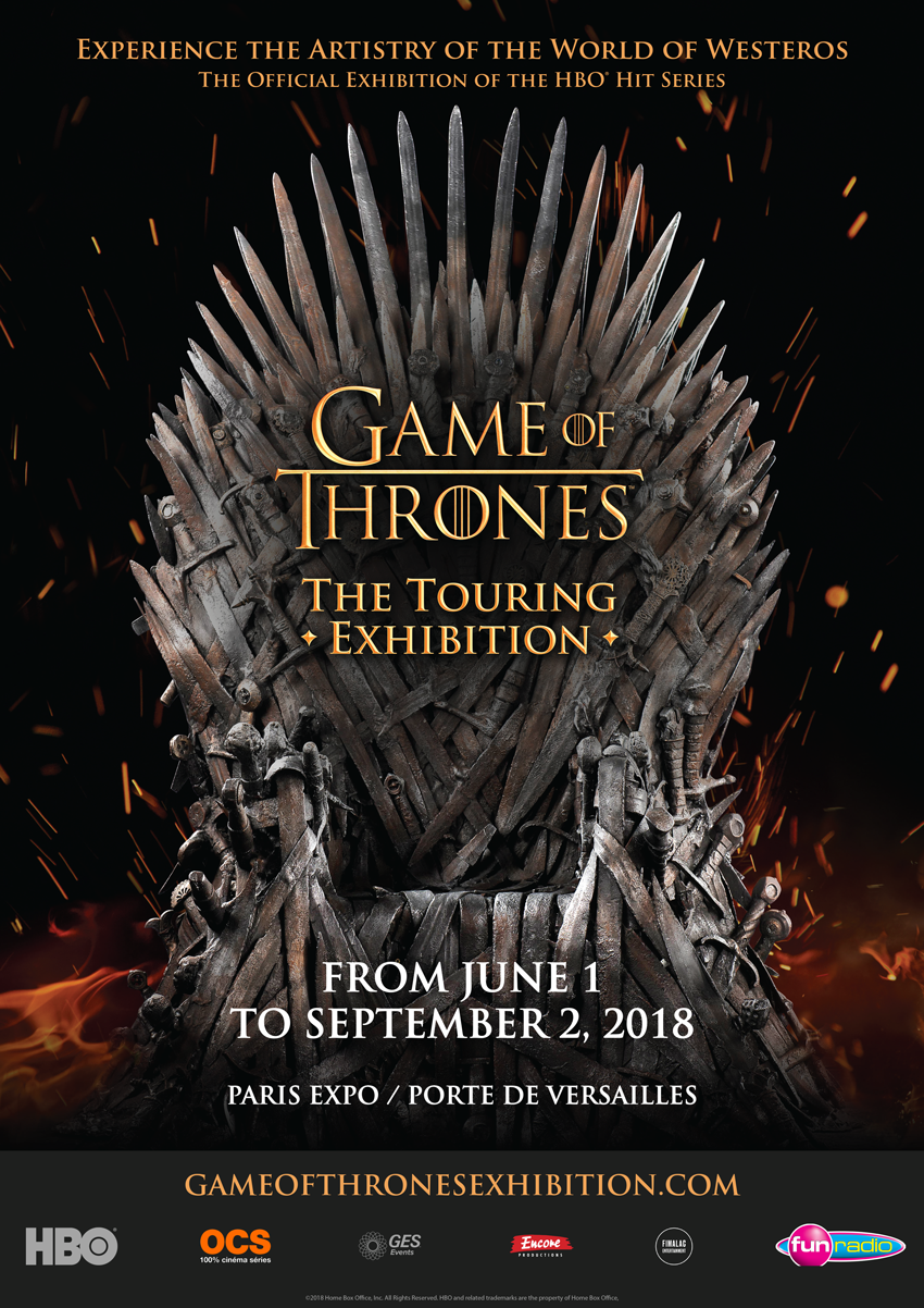GAME OF THRONES®: THE TOURING EXHIBITION EXPERIENCE THE ARTISTRY OF THE WORLD OF WESTEROS AT PARIS EXPO / PORTE DE VERSAILLES