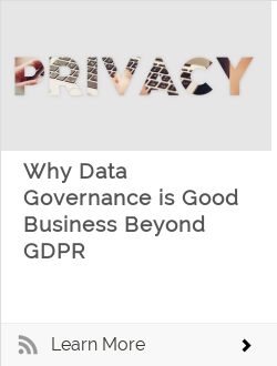 Why Good Data Governance is Good Business Beyond GDPR