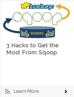 3 Hacks to Get the Most From Sqoop