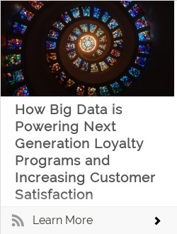 How Big Data is Powering Next Generation Loyalty Programs and Increasing Customer Satisfaction