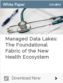 Managed Data Lakes: The Foundational Fabric of the New Health Ecosystem