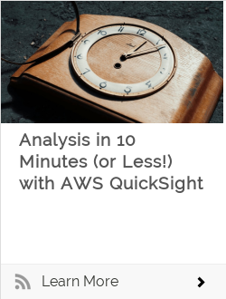 Analysis in 10 Minutes (or Less!) with AWS QuickSight