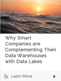 Why Smart Companies are Complementing Their Data Warehouses with Data Lakes