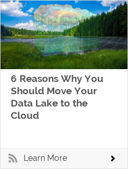 6 Reasons Why You Should Move Your Data Lake to the Cloud