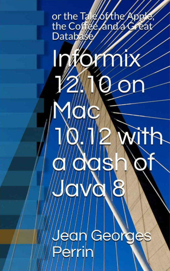 Informix 12.10 on Mac 10.12 with a Dash of Java 8