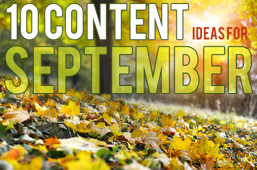 10 Content Ideas for September
