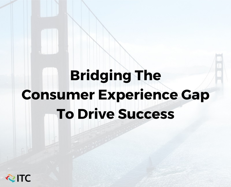 Bridging the consumer experience gap