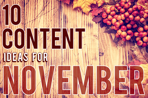 10 Content ideas for november