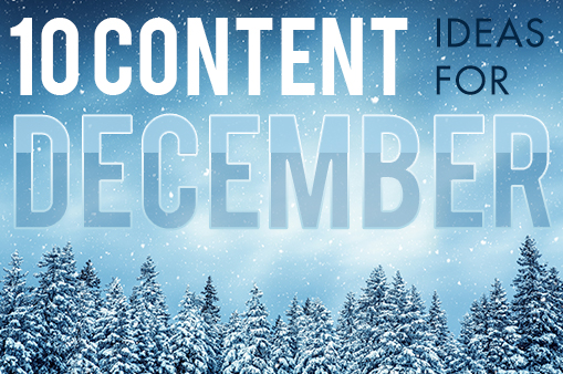 10 Content Ideas for December graphic