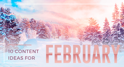 10 Content Ideas for February Image