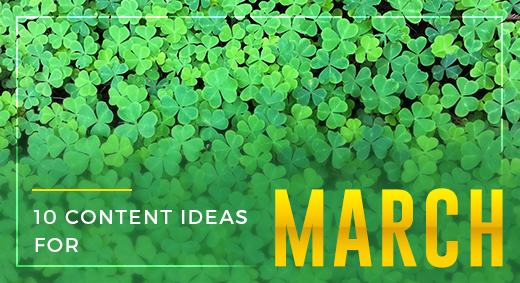 10 content ideas for march graphic