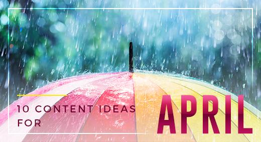 10 Content Ideas for April Graphic