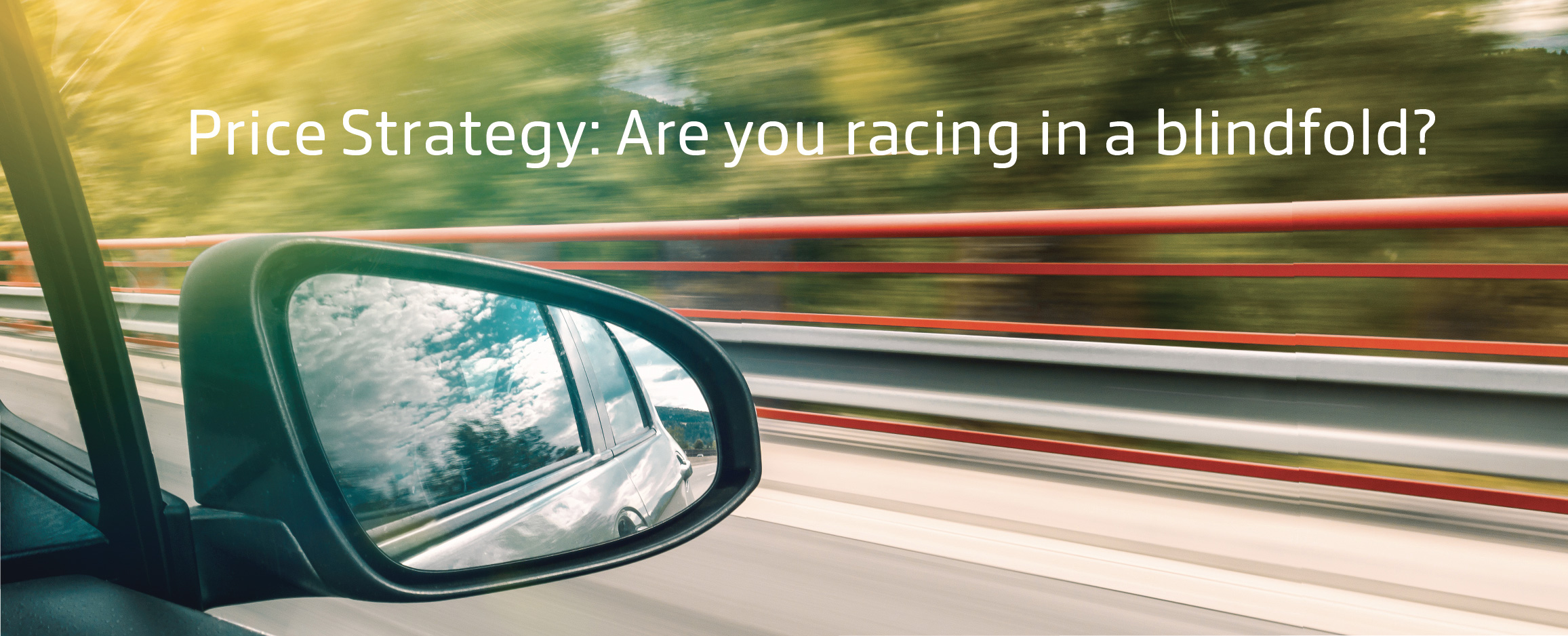 "Picture of fast car with text ""price strategy: are you racing in a blindfold?"""