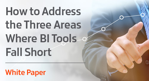 Three Areas Where BI Tools Fall Short