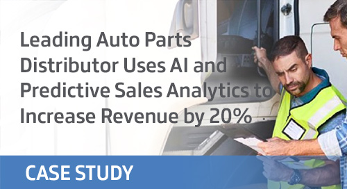 Auto Parts Distributor Uses AI & Predictive Sales Analytics to Grow Revenue by 20%