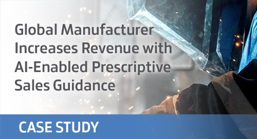 Global Manufacturer Increases Revenue with AI-Enabled Prescriptive Sales Guidance