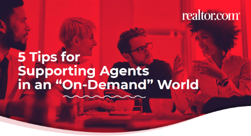 5 Tips for Supporting Agents in an On-Demand World