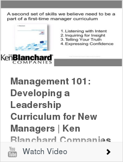 Management 101: Developing a Leadership Curriculum for New Managers   Ken Blanchard
