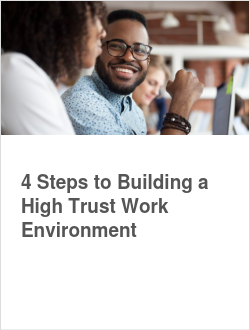 4 Steps to Building a High Trust Work Environment