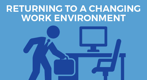 Returning to a Changing Work Environment