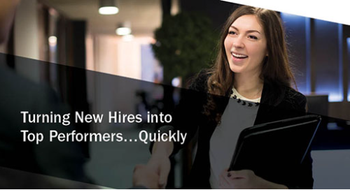 Turning New Hires into Top Performers... Quickly