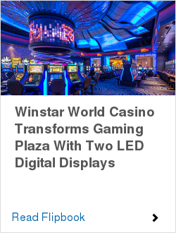 Winstar World Casino Transforms Gaming Plaza With Two LED Digital Displays