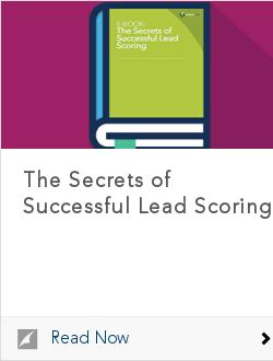 The Secrets of Successful Lead Scoring