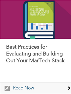 Best Practices for Evaluating and Building Out Your MarTech Stack