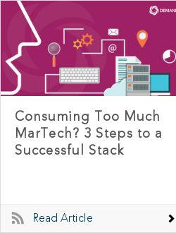 Consuming Too Much MarTech? 3 Steps to a Successful Stack