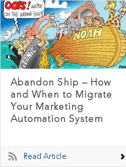 Abandon Ship – How and When to Migrate Your Marketing Automation System